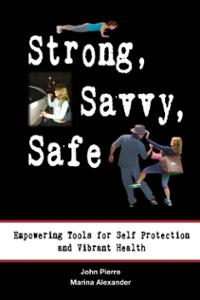 strong-savvy-safe-empowering-tools-for-self-protection-john-pierre-paperback-cover-art